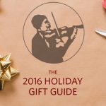 The 2016 Holiday Gift Guide