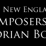 The Second New England School: Composers of Victorian Boston